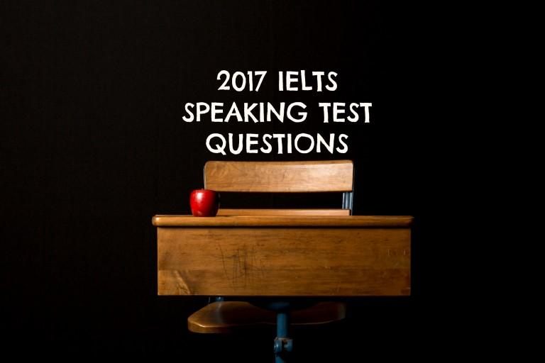2017 IELTS speaking test questions
