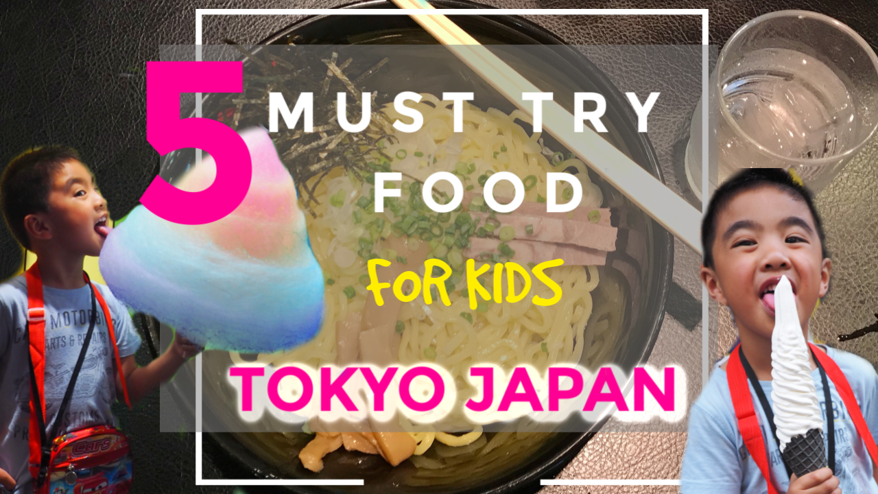 5 must-try Food for kids at Tokyo, Japan