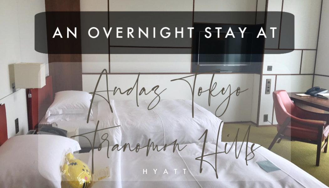 Overnight Stay at Andaz Tokyo Toranomon Hills, Japan, 2018